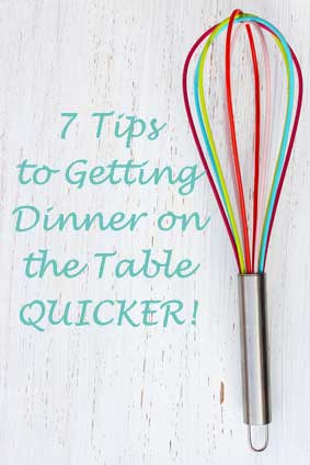 tips for getting dinner on the table quicker